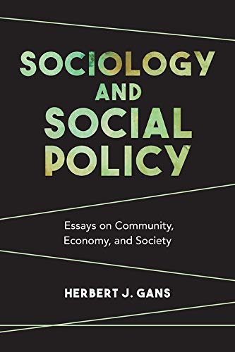 Sociology and Social Policy: Essays on Community, Economy, and Society: Herbert J. Gans