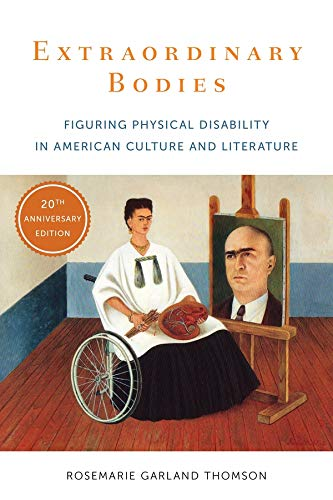 9780231183161: Extraordinary Bodies: Figuring Physical Disability in American Culture and Literature