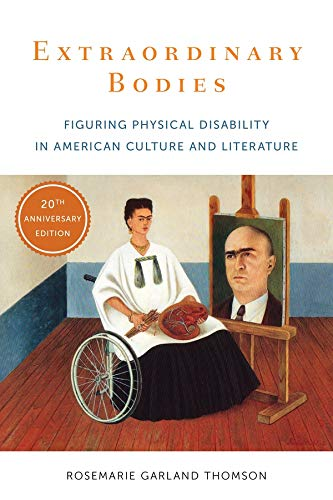 9780231183178: Extraordinary Bodies: Figuring Physical Disability in American Culture and Literature