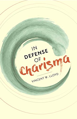 In Defense of Charisma: Vincent W. Lloyd