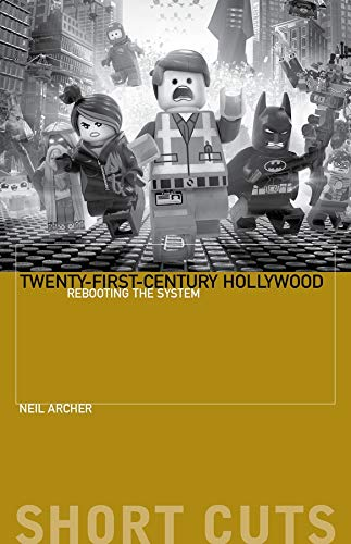 9780231191593: Twenty-First-Century Hollywood: Rebooting the System (Short Cuts)