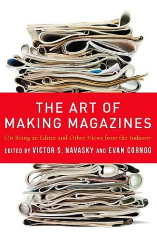 9780231504690: The Art of Making Magazines: On Being an Editor and Other Views from the Industry