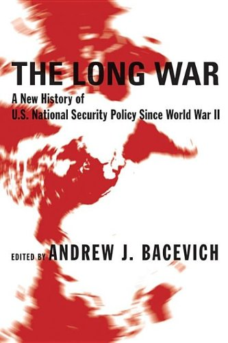9780231505864: The Long War: A New History of U.S. National Security Policy Since World War II