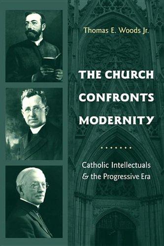 9780231506878: The Church Confronts Modernity - Catholic Intellectuals and the Progressive Era