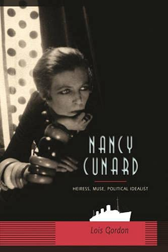 9780231511377: Nancy Cunard: Heiress, Muse, Political Idealist [Gebundene Ausgabe] by