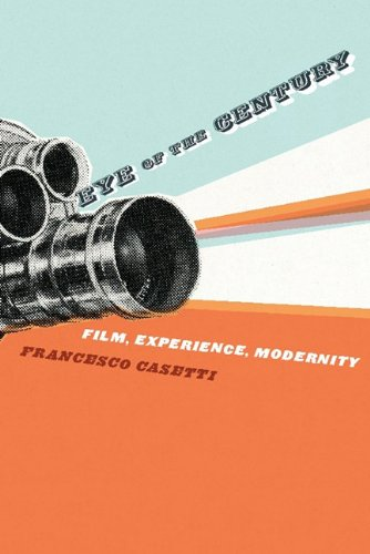 9780231511490: Eye of the Century: Film, Experience, Modernity