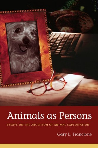9780231511568: Animals as Persons: Essays on the Abolition of Animal Exploitation