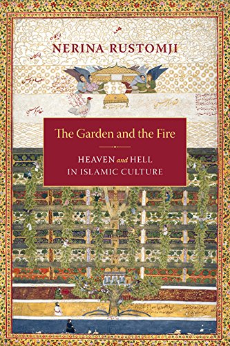 9780231511834: The Garden and the Fire: Heaven and Hell in Islamic Culture