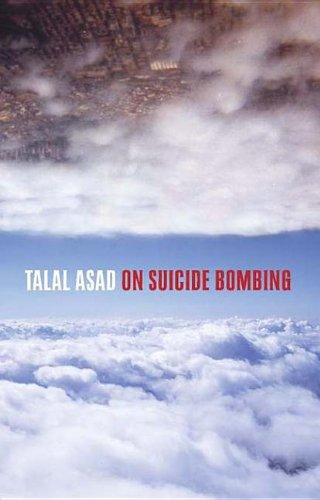 9780231511971: On Suicide Bombing (Wellek Library Lectures S.)