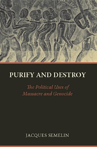 9780231512374: Purify and Destroy: The Political Uses of Massacre and Genocide
