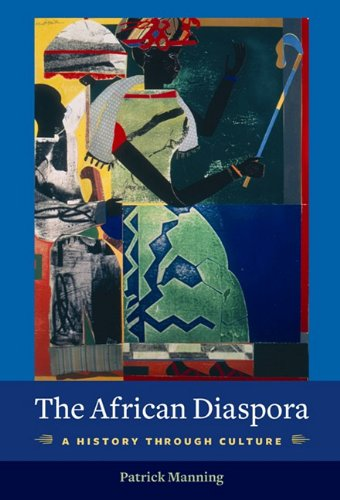 9780231513555: The African Diaspora: A History Through Culture