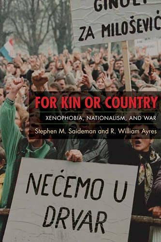 9780231514491: For Kin or Country: Xenophobia, Nationalism, and War