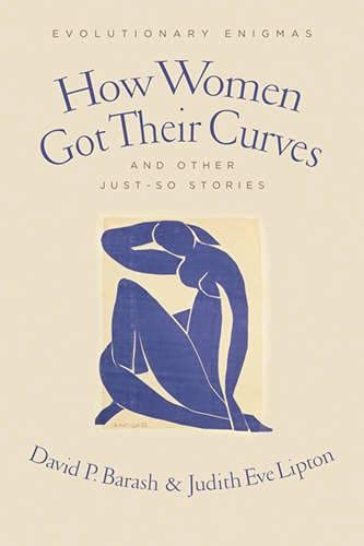 9780231518390: How Women Got Their Curves -- and Other Just So Stories -- Evolutionary Enigmas