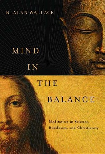 9780231519700: Mind in the Balance: Meditation in Science, Buddhism, and Christianity