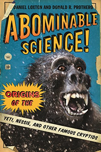 9780231526814: Abominable Science!: Origins of the Yeti, Nessie, and Other Famous Cryptids