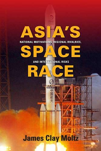 Asia's Space Race: Moltz, James Clay
