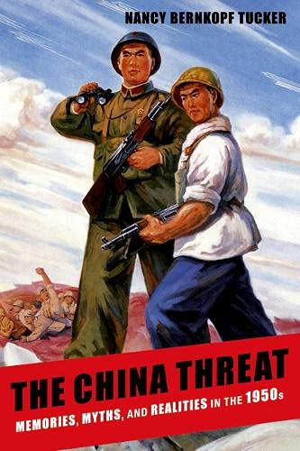 9780231528191: The China Threat: Memories, Myths, and Realities in the 1950s