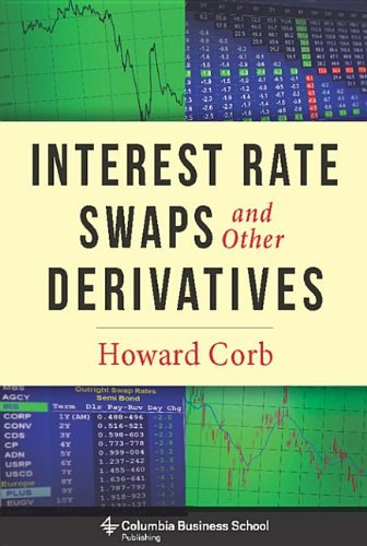 9780231530361: Interest Rate Swaps and Other Derivatives