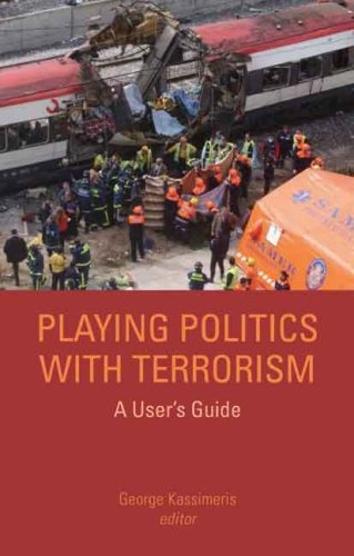 9780231700009: Playing Politics with Terrorism: A User's Guide (Columbia/Hurst)