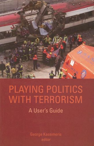9780231700016: Playing Politics with Terrorism: A User's Guide (Columbia/Hurst)