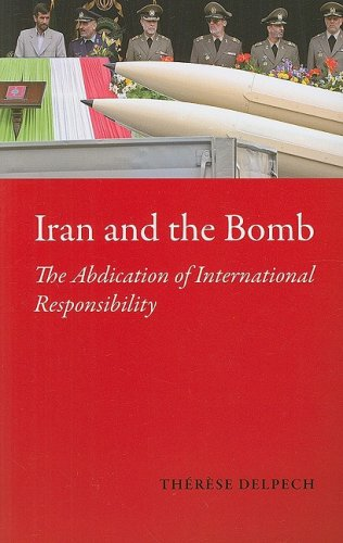 9780231700078: Iran and the Bomb: The Abdication of International Responsibility (The CERI Series in Comparative Politics and International Studies)