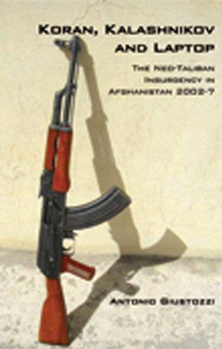 9780231700108: Koran, Kalashnikov, and Laptop: The Neo-Taliban Insurgency in Afghanistan 2002-2007 (Columbia/Hurst)