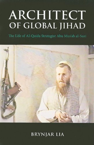 9780231700283: Architect of Global Jihad: The Life of Al Qaeda Strategist Abu Mus'ab Al-Suri