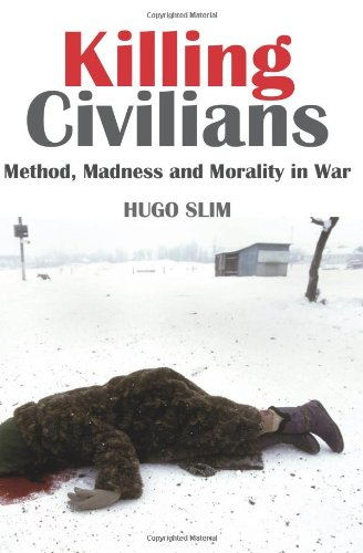 9780231700375: Killing Civilians: Method, Madness, and Morality in War (Columbia/Hurst)