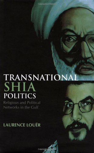 9780231700405: Transnational Shia Politics: Religious and Political Networks in the Gulf