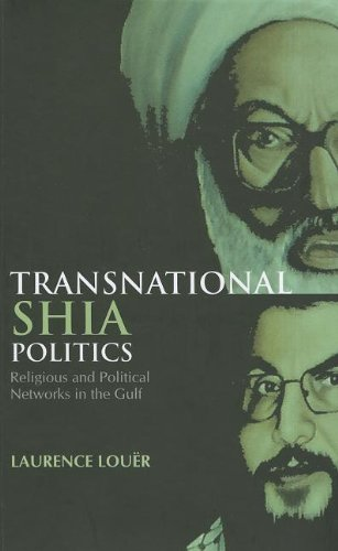 Transnational Shia Politics: Religious and Political Networks in the Gulf (Columbia/Hurst): ...