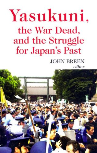 9780231700429: Yasukuni, the War Dead, and the Struggle for Japan's Past (Columbia/Hurst)