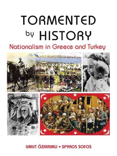 9780231700528: Tormented by History: Nationalism in Greece and Turkey (Columbia/Hurst)