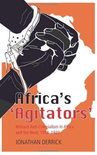 9780231700566: Africa's 'Agitators': Militant Anti-Colonialism in Africa and the West, 1918-1939 (Columbia/Hurst)