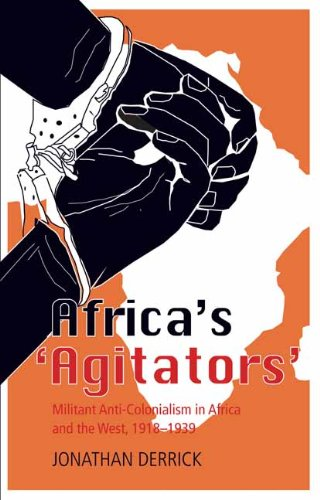 9780231700573: Africa's 'Agitators': Militant Anti-Colonialism in Africa and the West, 1918-1939 (Columbia/Hurst)