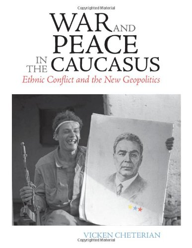 9780231700641: War and Peace in the Caucasus: Ethnic Conflict and the New Geopolitics