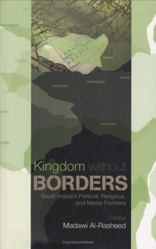 9780231700689: Kingdom Without Borders: Saudi Political, Religious and Media Frontiers: Saudi Arabia's Political, Religious, and Media Frontiers (Columbia/Hurst)