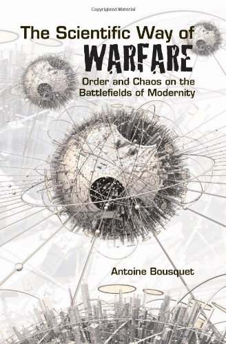 9780231700795: The Scientific Way of Warfare: Order and Chaos on the Battlefields of Modernity (Columbia/Hurst)