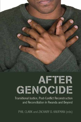 9780231700825: After Genocide: Transitional Justice, Post-Conflict Reconstruction, and Reconciliation in Rwanda and Beyond (Columbia/Hurst)