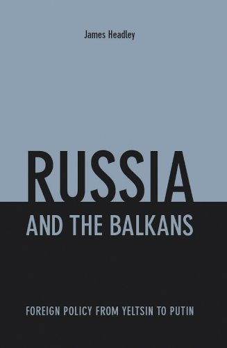 9780231700924: Russia and the Balkans: Foreign Policy from Yeltsin to Putin (Columbia/Hurst)