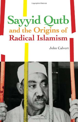 9780231701044: Sayyid Qutb and the Origins of Radical Islamism
