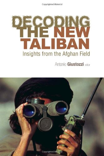 9780231701129: Decoding the New Taliban: Insights from the Afghan Field