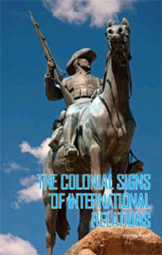 9780231701228: The Colonial Signs of International Relations (Columbia/Hurst)