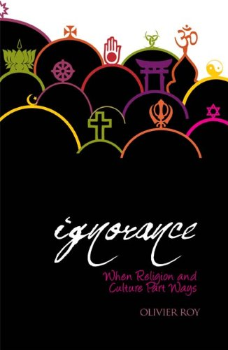 9780231701273: Holy Ignorance: When Religion and Culture Part Ways (Columbia/Hurst)