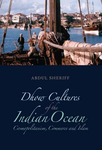 9780231701396: Dhow Cultures and the Indian Ocean: Cosmopolitanism, Commerce, and Islam (Columbia/Hurst)