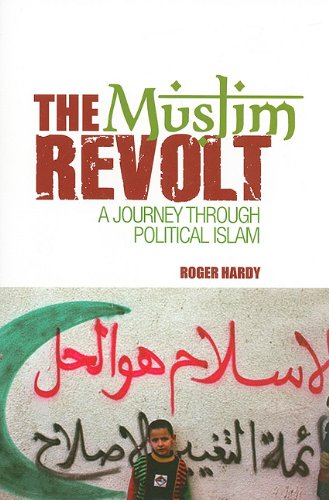 9780231701501: The Muslim Revolt: A Journey Through Political Islam (Columbia/Hurst)
