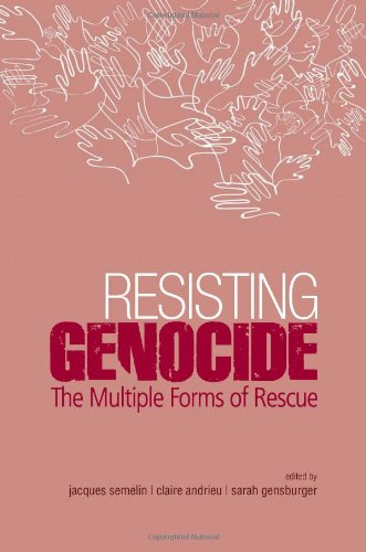Resisting Genocide: The Multiple Forms of Rescue (Columbia/Hurst)