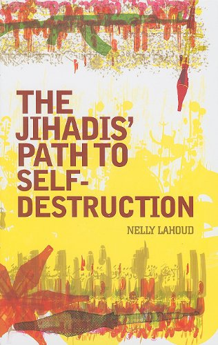 The Jihadis' Path to Self-Destruction (Hardcover): Nelly Lahoud