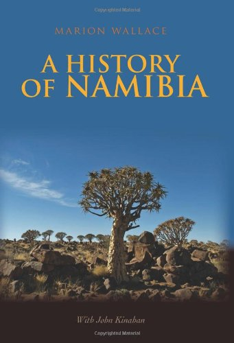 A History of Namibia: From the Beginning to 1990 (Columbia/Hurst) - Wallace, Marion