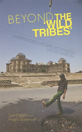 9780231702102: Beyond the 'Wild Tribes': Understanding Modern Afghanistan and its Diaspora (Columbia/Hurst)
