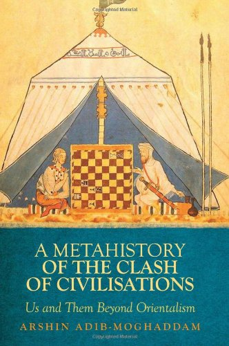 9780231702126: A Metahistory of the Clash of Civilisations: Us and Them Beyond Orientalism